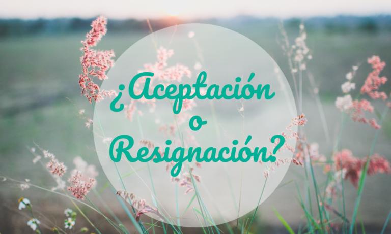 aceptación o resignación